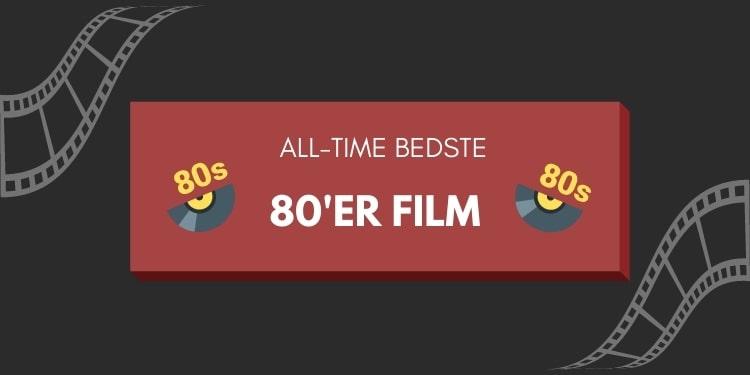 bedste 80er film nogensinde