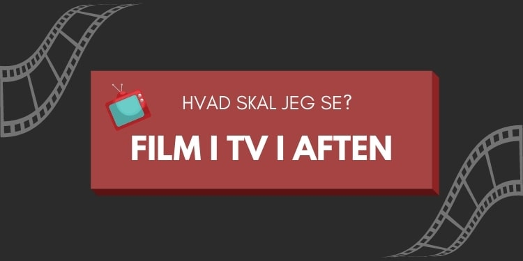 film i tv i aften