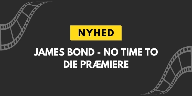 james bond no time to die præmiere