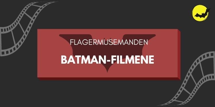 Batman-filmene gamle og nye