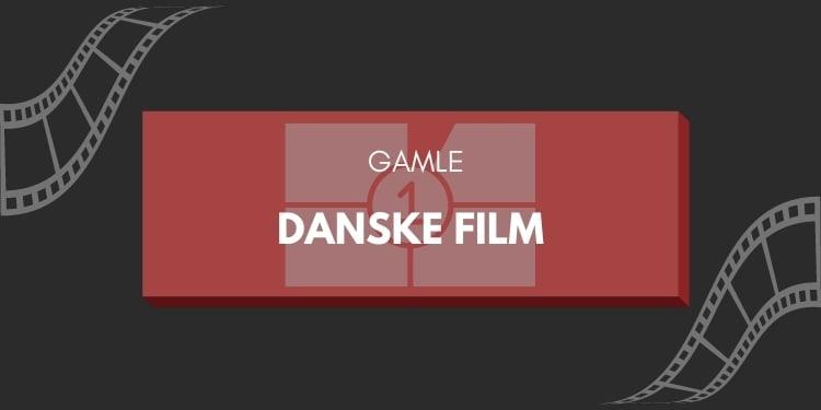 gamle danske film